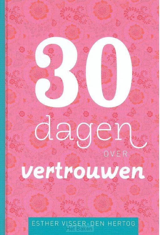 30 DAGEN OVER VERTROUWEN
