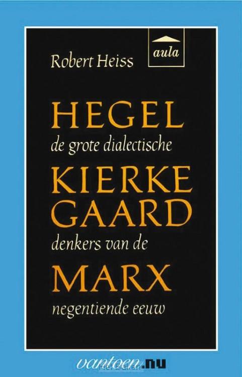 HEGEL, KIERKEGAARD, MARX