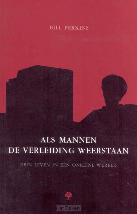 ALS MANNEN DE VERLEIDING WEERSTAAN