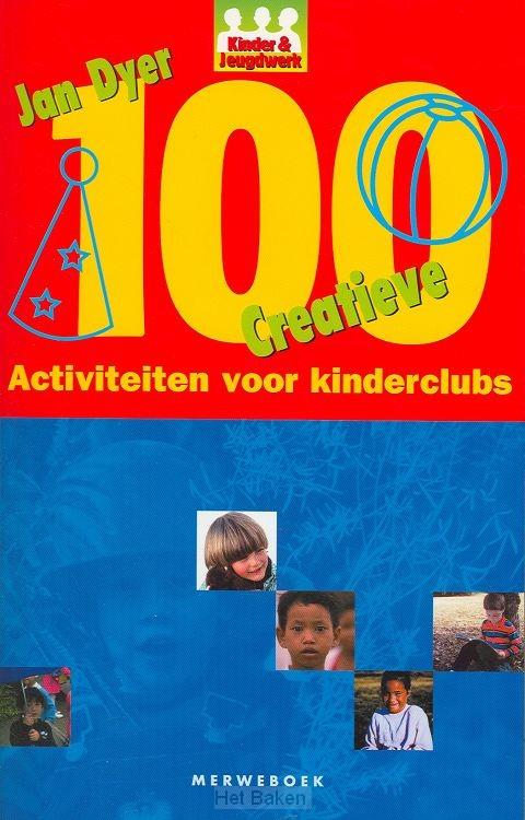 100 CREATIEVE ACTIVITEITEN V KINDERCLUBS