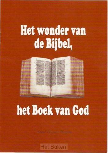 WONDER VAN DE BIJBEL HET BOEK VAN GOD