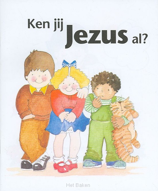 KEN JIJ JEZUS AL