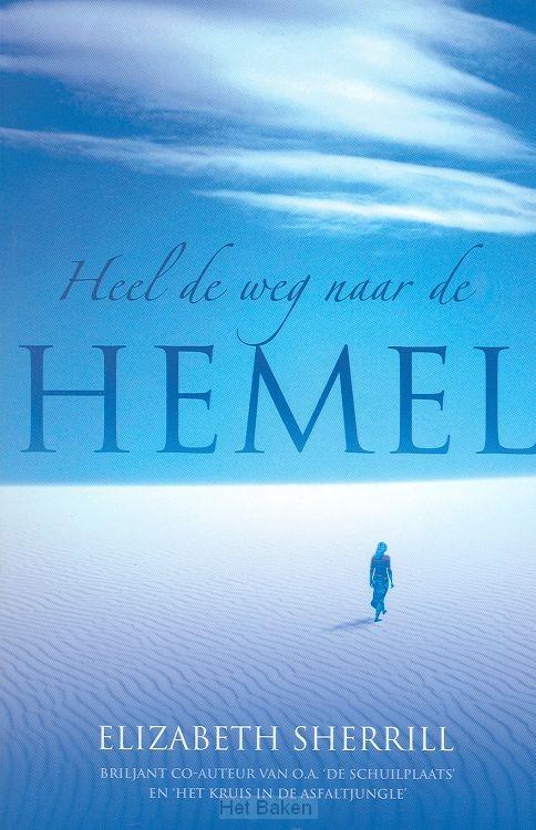 HEEL DE WEG NAAR DE HEMEL