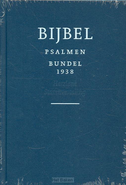 BIJBEL, HSV MET PSALMEN-GEZANGEN / BUNDX