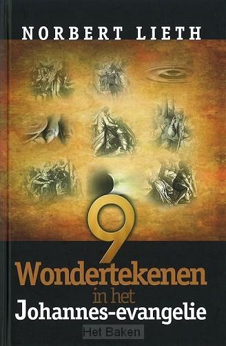 9 WONDERTEKENEN IN HET JOHANNES EVANGELI