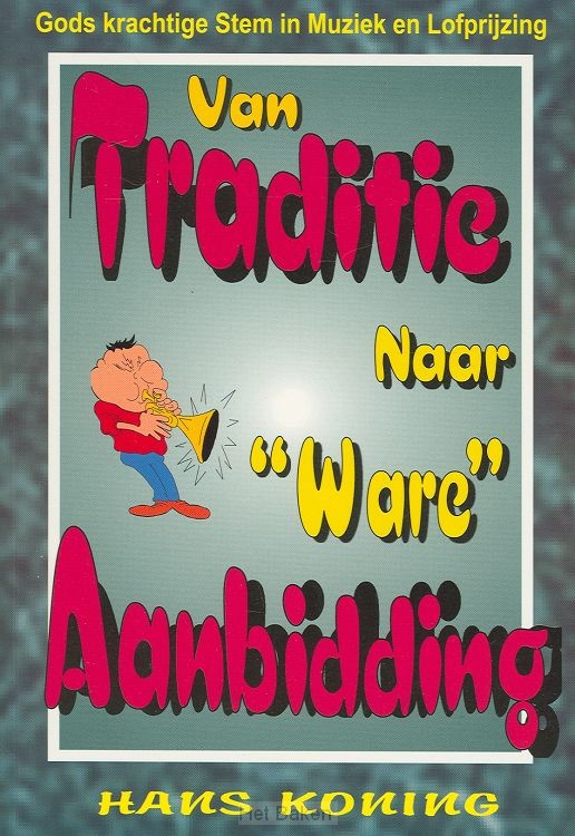 VAN TRADITIE NAAR WARE AANBIDDING