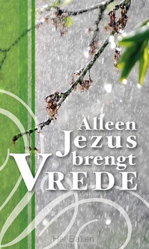 TRAKTAAT ALLEEN JEZUS BRENGT VREDE  S25