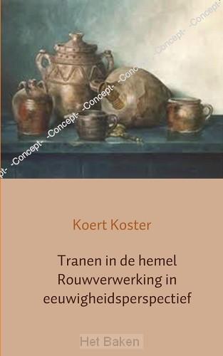 TRANEN IN DE HEMEL ROUWVERWERKING IN EEU