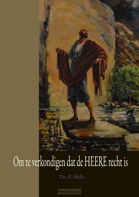 Om te verkondigen dat de Heere recht is