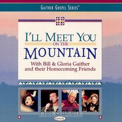 I`LL MEET YOU ON THE MOUNTAIN