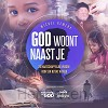 GOD woont naast je