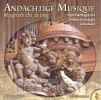 ANDACHTIGE MUSIQUE CD