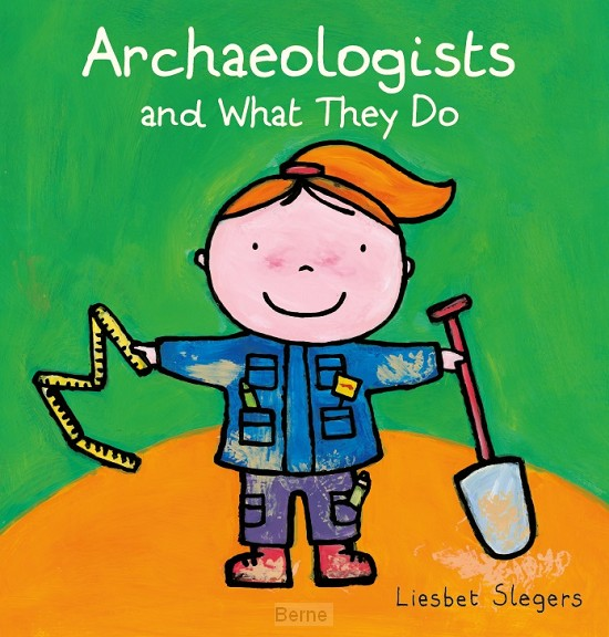 Archaeologists and what they do