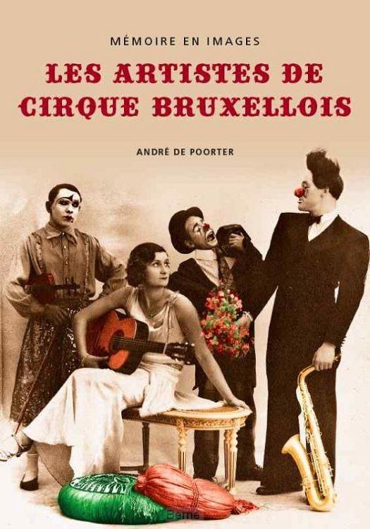 Les Artistes de Cirque Bruxellois - Mémoire en Images