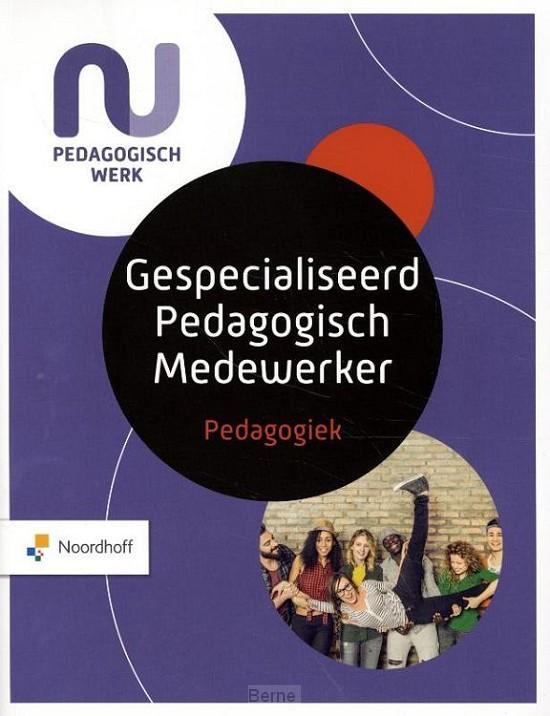 Profielboek Gespecialiseerd Pedagogisch Medewerker - Pedagogiek Leerboek