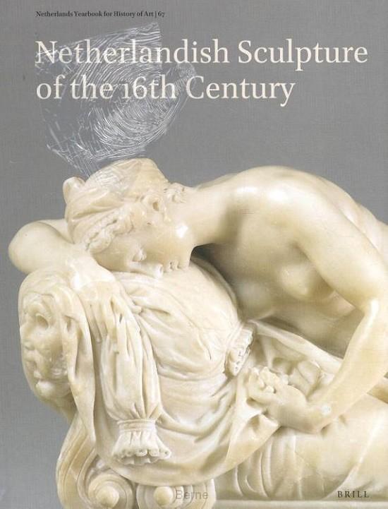 Netherlands Yearbook for History of Art / Nederlands Kunsthistorisch Jaarboek 67 (2017)