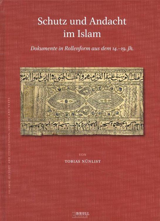 Schutz und Andacht im Islam: Dokumente in Rollenform aus dem 14.-19. Jh.