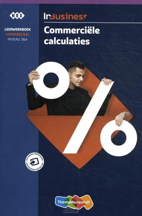 Niveau 3&4 mbo / InBusiness Commercieel Commerciële calculaties / leerwerkboek
