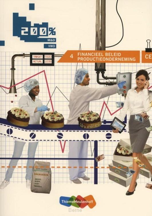 200% M&O bovenbouw vwo cursus / 4: financieel beleid productieondernemingen CE