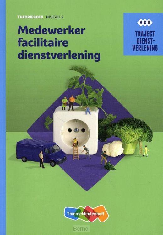 niveau 2 / Medewerker facilitaire dienstverlening / Theorieboek