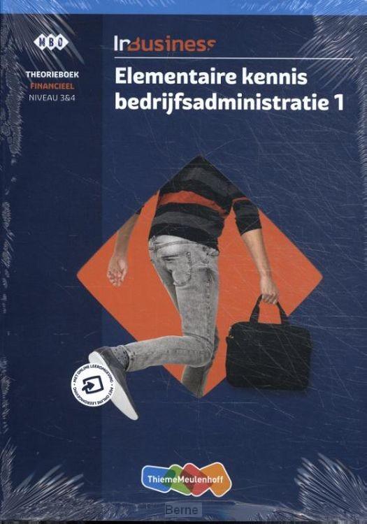 InBusiness Financieel Elementaire bedrijfsadministratie 1 Theorieboek + voucher