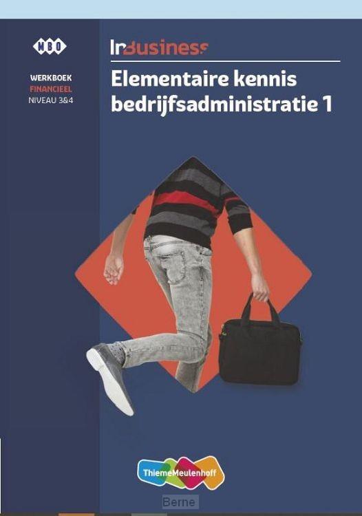 InBusiness Financieel Elementaire bedrijfsadministratie deel 1 Werkboek