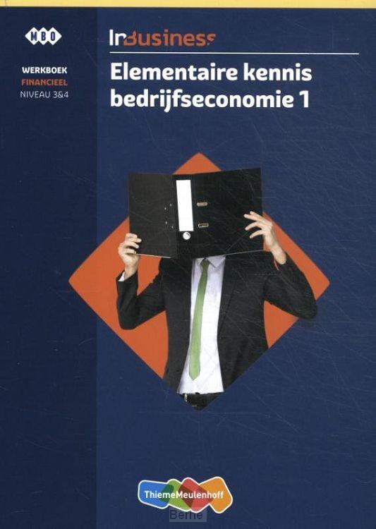 InBusiness Financieel Elementaire bedrijfseconomie deel 1 Werkboek