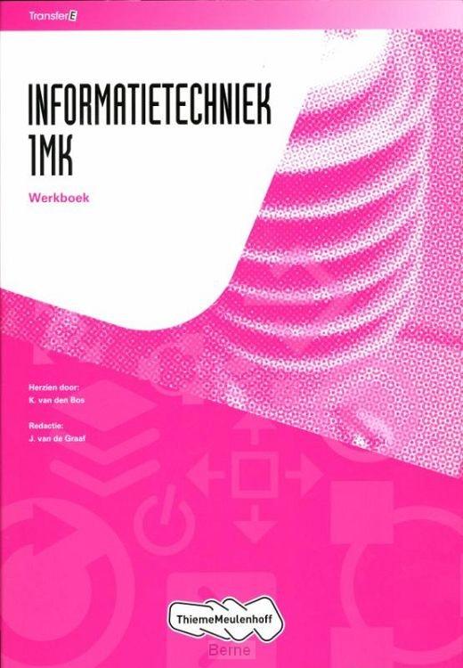 Informatietechniek 1MK / Tr@nsfer-e / Leerwerkboek