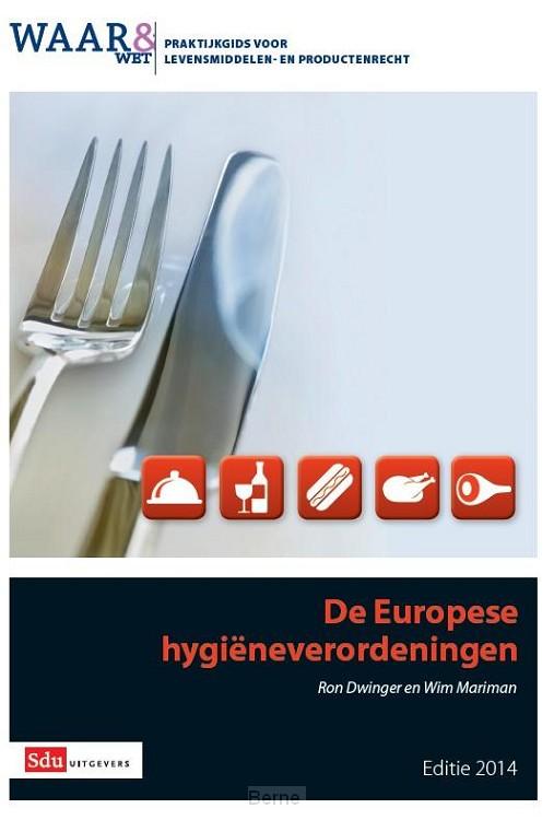 De Europese hygieneverordening / Uitwerkingen voor de levensmiddelenindustrie editie 2014