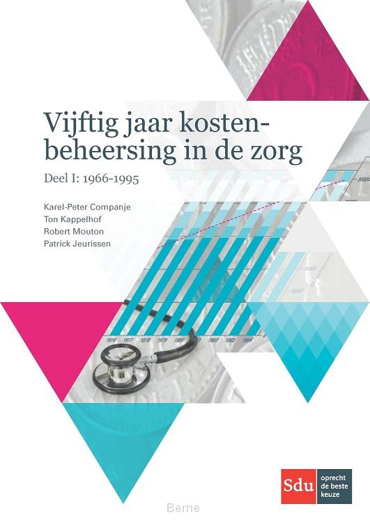 Vijftig jaar kostenbeheersing in de gezondheidszorg / Deel I: 1966-1995