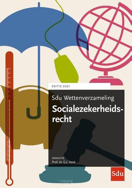 Sdu Wettenverzameling Socialezekerheidsrecht 2021