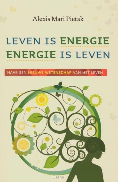 Leven is energie, energie is leven