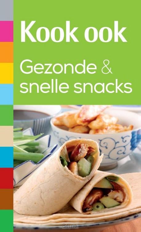 Kook ook gezonde en snelle snacks
