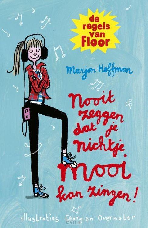 De regels van Floor: Nooit zeggen dat je nichtje mooi kan zingen!
