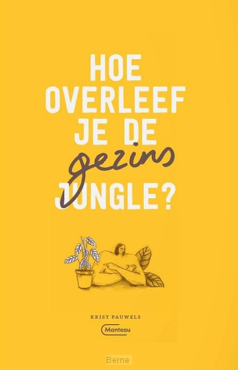 Hoe overleef je de gezinsjungle?