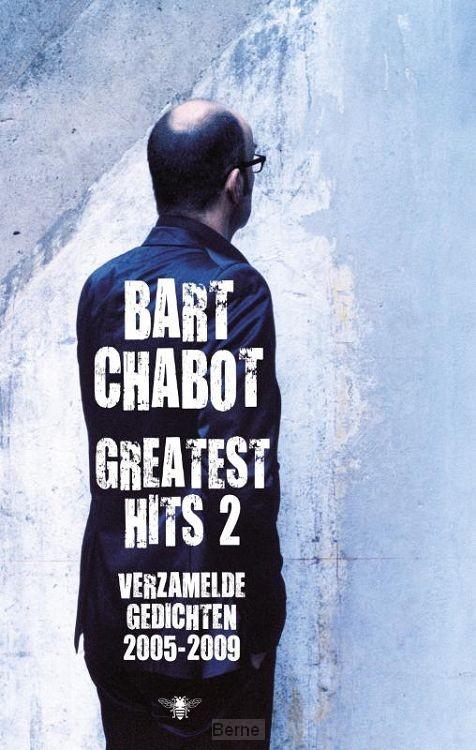 Greatest Hits / deel 2: verzamelde gedichten 2005-2009
