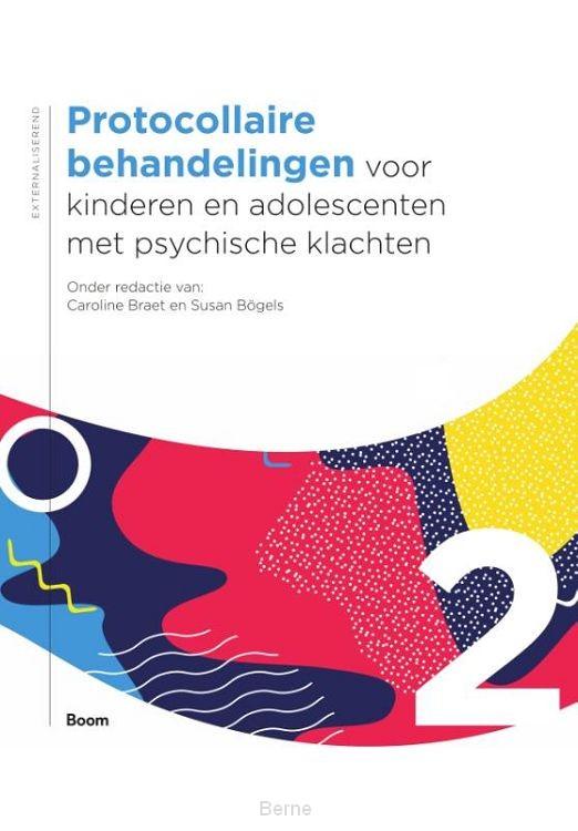 Protocollaire behandelingen voor kinderen en adolescenten met psychische klachten / deel 2