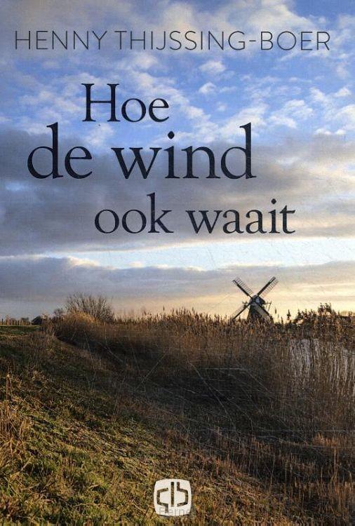 Hoe de wind ook waait
