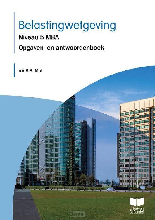 Niveau 5 MBA / Belastingwetgeving / Opgaven- en antwoordenboek