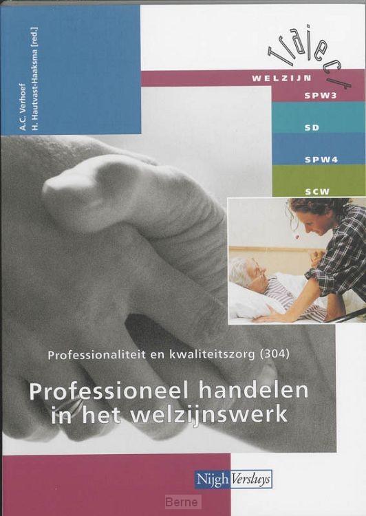 Professionaliteit en kwaliteitszorg / 304 Professioneel handelen in het welzijnswerk