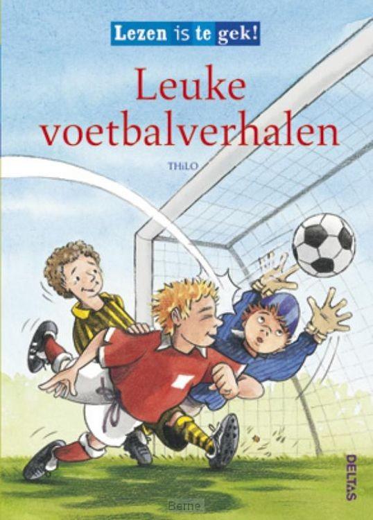 Lezen is te gek! / Leuke voetbalverhalen