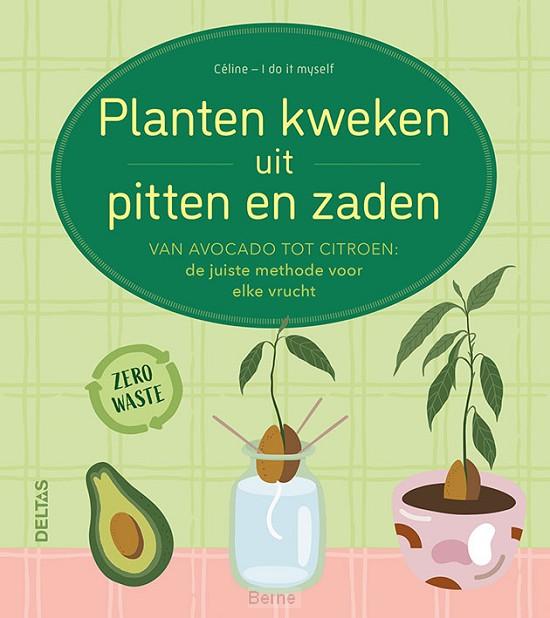 Planten kweken uit pitten en zaden