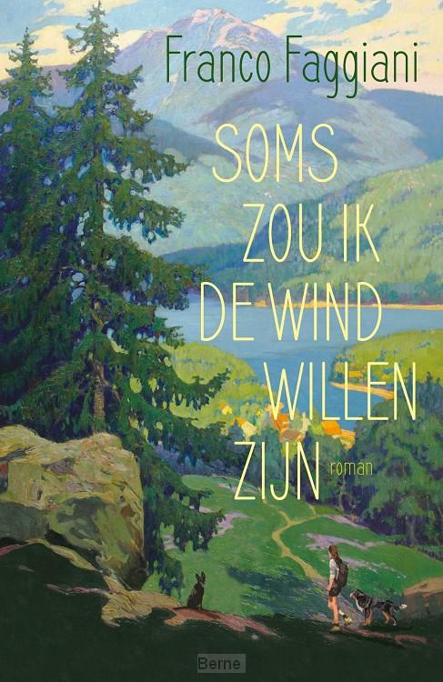 Soms zou ik de wind willen zijn