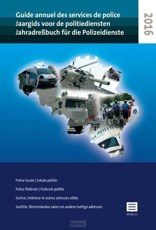 Jaargids voor de Politiediensten - Guide Annuel des Services de Police - Jahradressbuch für die Polizeidienste / 2016