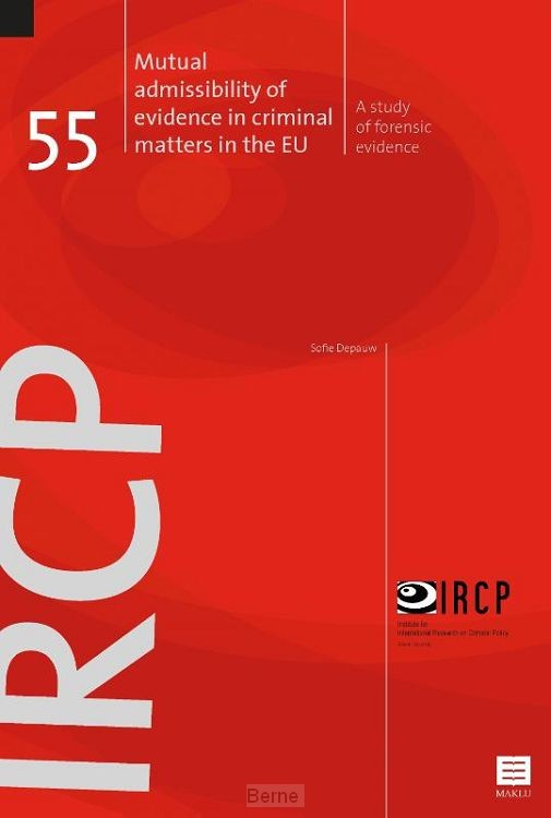 Mutual Admissibility of Evidence in Criminal Matters in the EU.