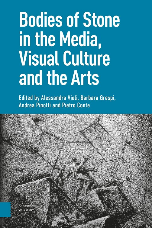 Bodies of Stone in the Media, Visual Culture and the Arts