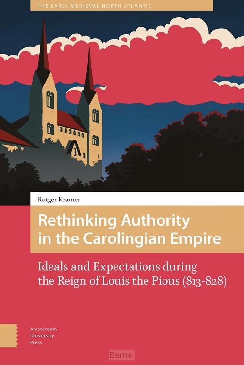 Rethinking Authority in the Carolingian Empire