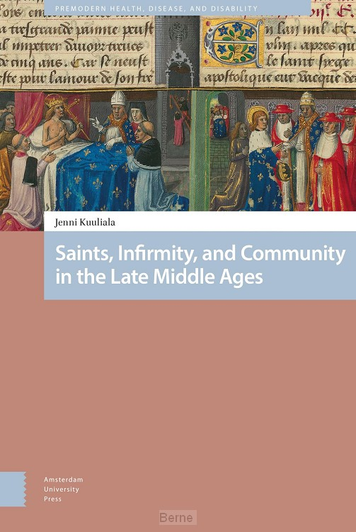 Saints, Infirmity, and Community in the Late Middle Ages