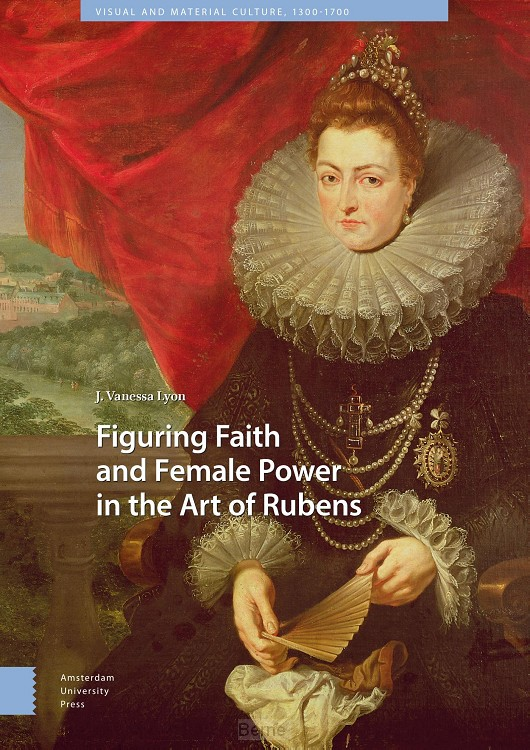 Figuring Faith and Female Power in the Art of Rubens