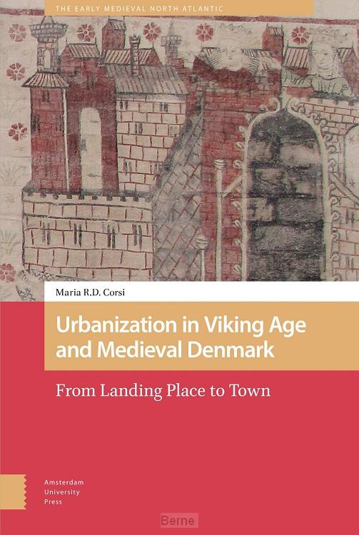 Urbanization in Viking Age and Medieval Denmark